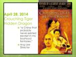 april 28 2014 crouching tiger hidden dragon
