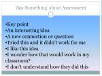 say something about assessment
