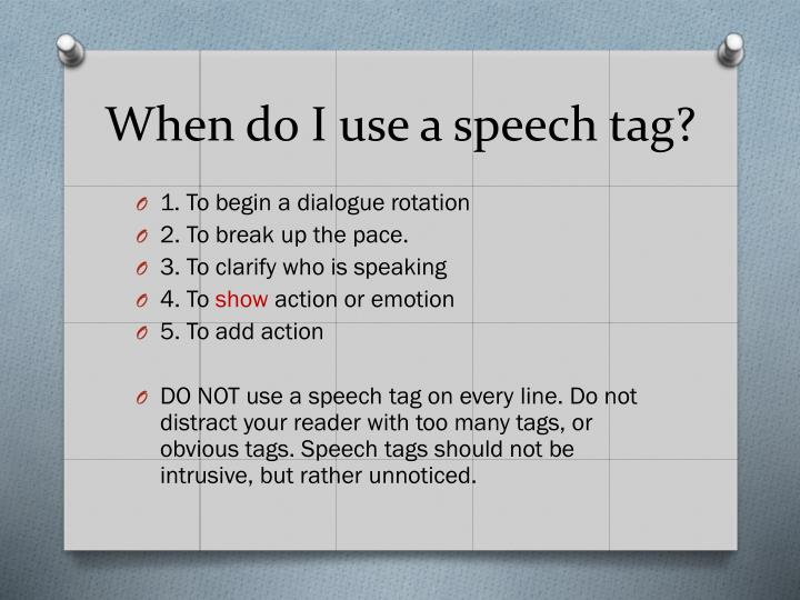 in dialogue speech tags are used to