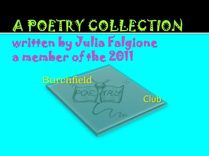 a poetry collection written by julia falgione a member of the 2011 n.