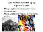 1960 tallet rock n roll og og ungdomsoppr r