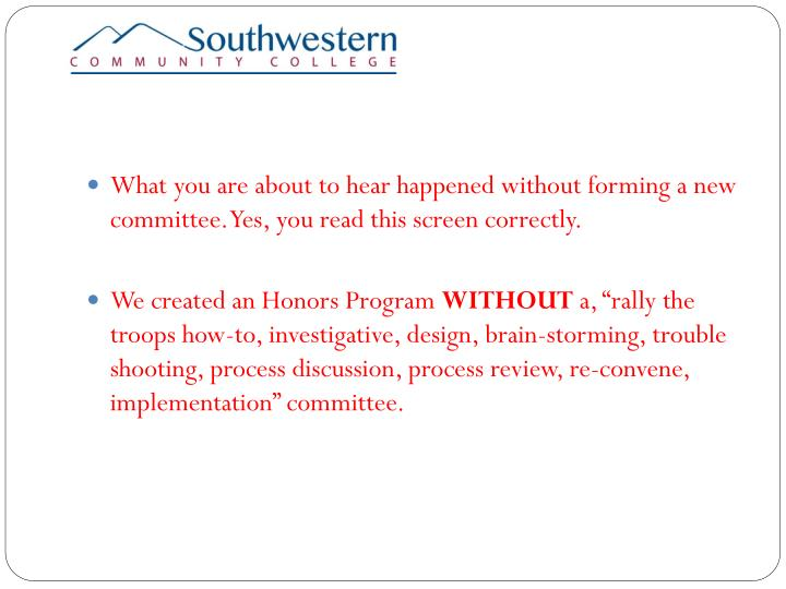 What you are about to hear happened without forming a new committee. Yes, you read this screen correctly.