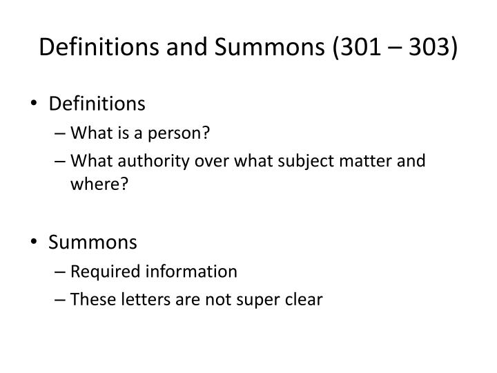 Definitions and summons 301 303