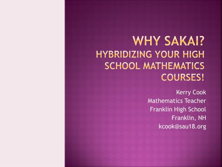 why sakai hybridizing your high school mathematics courses n.