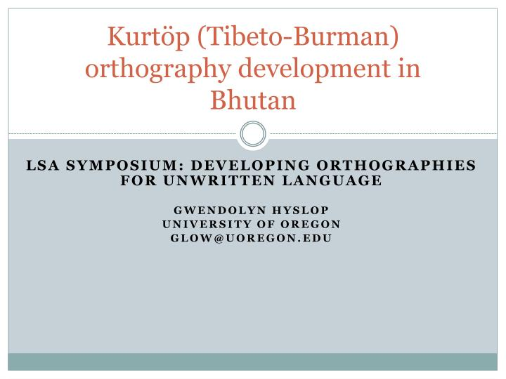 kurt p tibeto burman orthography development in bhutan n.