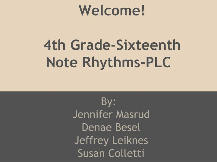 welcome 4th grade sixteenth note rhythms plc n.