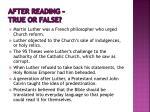 after reading true or false