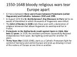 1550 1648 b loody religious wars tear europe apart