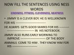 now fill the sentences using ness words