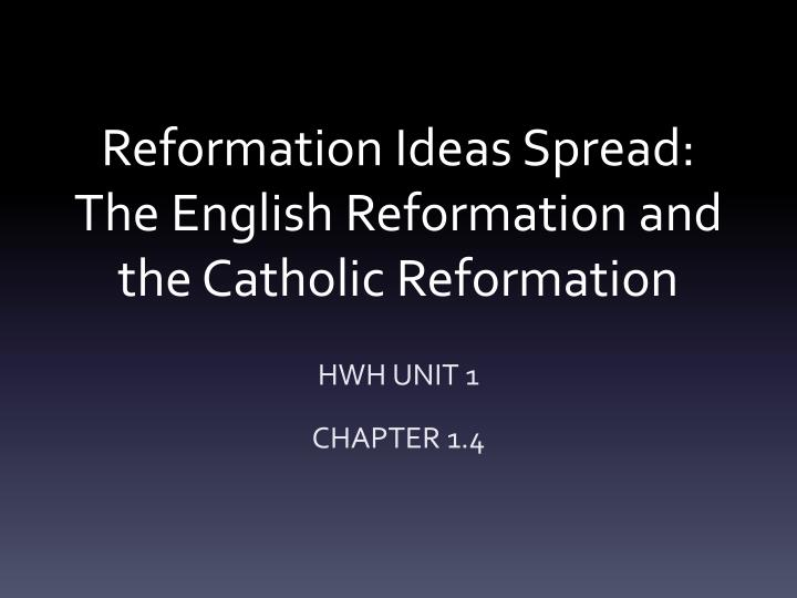 reformation ideas spread the english reformation and the catholic reformation n.