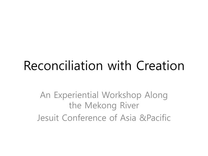 reconciliation with creation n.