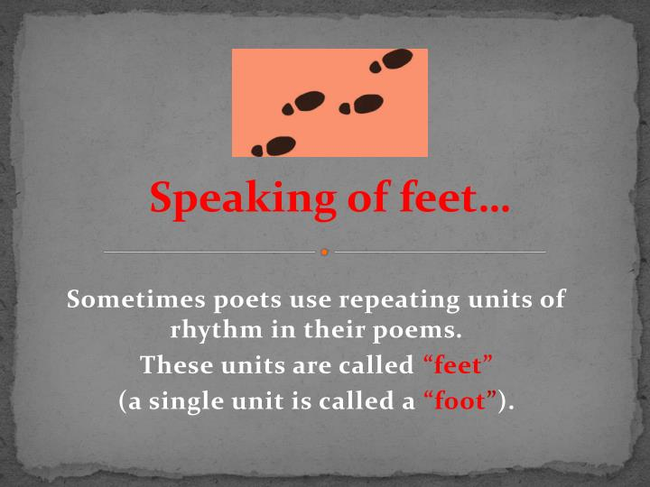 Speaking of feet…