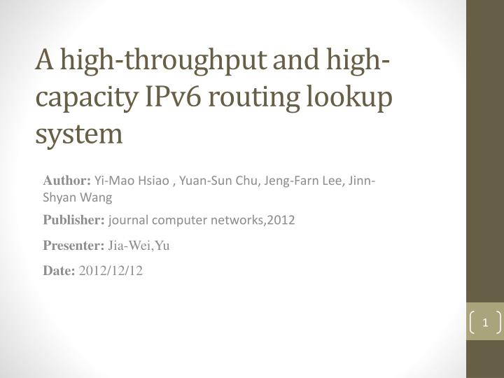 a high throughput and high capacity ipv6 routing lookup system n.