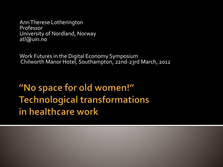 no space for old women technological transformations in healthcare work
