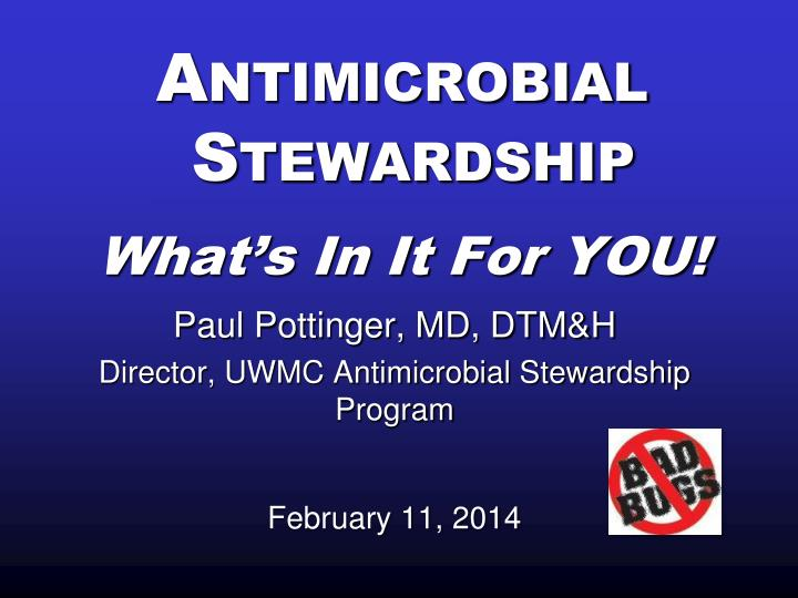 antimicrobial stewardship what s in it for you n.