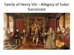 family of henry viii allegory of tudor succession