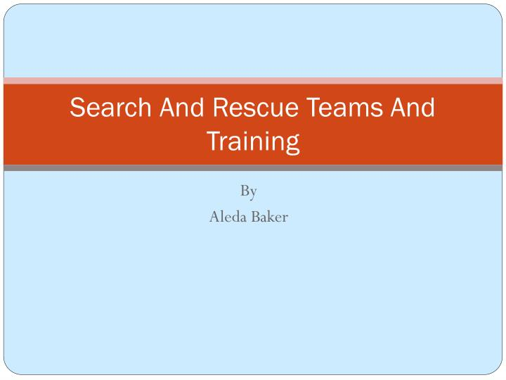 search and rescue teams and training n.