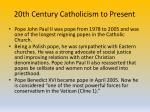 20th century catholicism to present