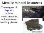 metallic mineral resources2