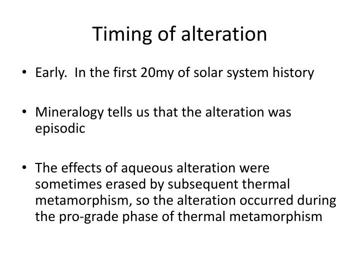 Timing of alteration