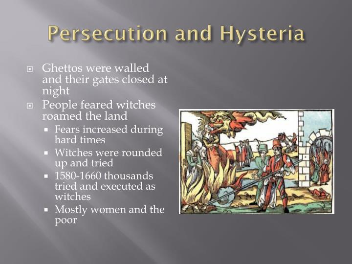 Persecution and Hysteria