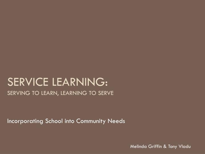 service learning serving to learn learning to serve n.