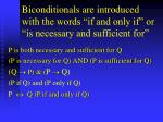 biconditionals are introduced with the words if and only if or is necessary and sufficient for