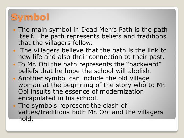 dead men s path symbolism View dead mens path from english 1 at west rowan high characterization  symbolism theme tone dead men's path [1953] 1972 michael obi's hopes were .