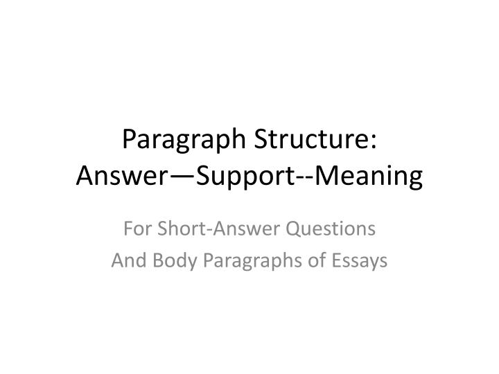 paragraph structure answer support meaning n.