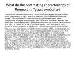 what do the contrasting characteristics of romeo and tybalt symbolize