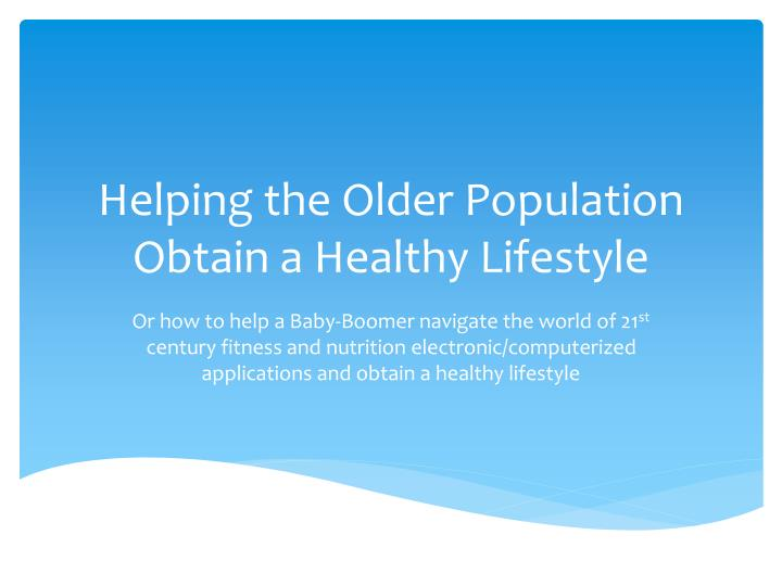 helping the older population obtain a healthy lifestyle n.