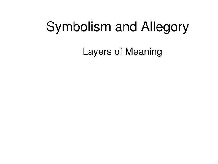 Ppt Symbolism And Allegory Powerpoint Presentation Id2083321