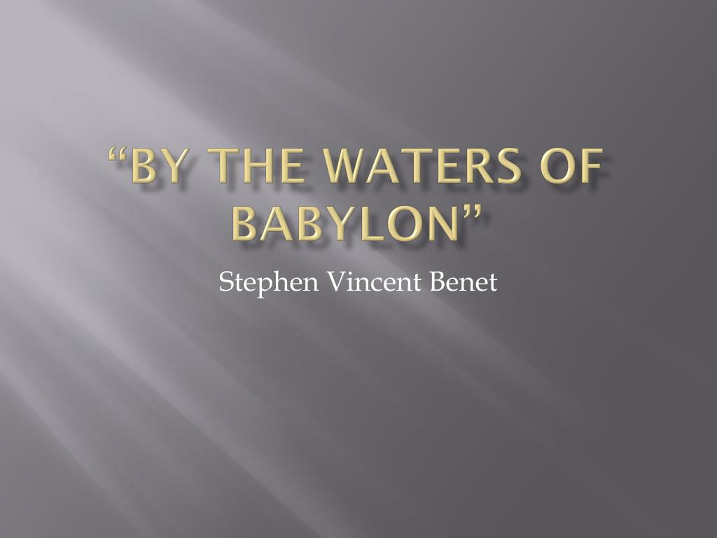 on the waters of babylon