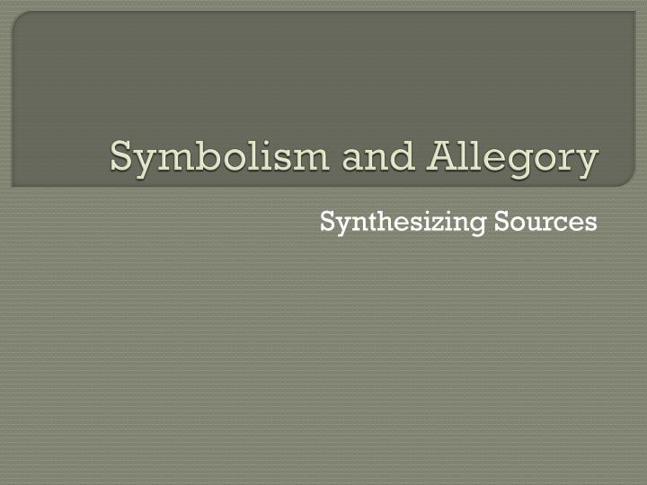 Ppt Symbolism And Allegory Powerpoint Presentation Id2083339