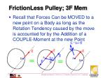 frictionless pulley 3f mem1