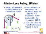 frictionless pulley 3f mem2