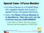 special case 3 force member