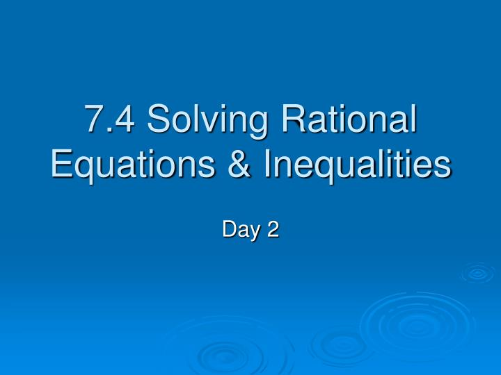 7 4 solving rational equations inequalities n.