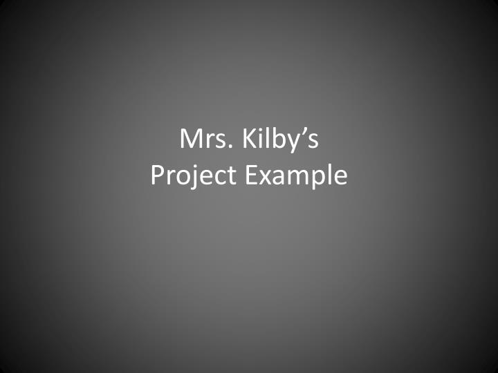mrs kilby s project e xample n.