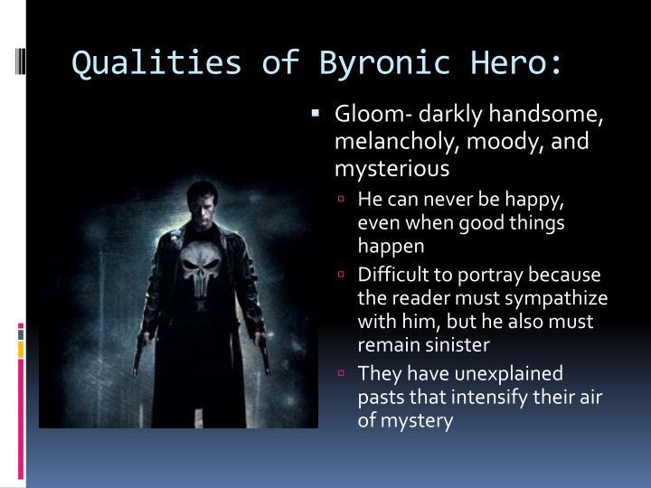 "characteristics of the byronic hero ""byronic hero""—a romanticized antihero who possesses a wicked character  2  simply possesses enough heroic characteristics (charisma, sympathetic past,."