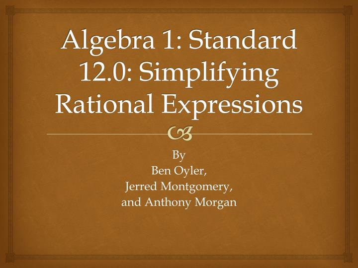 algebra 1 standard 12 0 simplifying rational expressions n.
