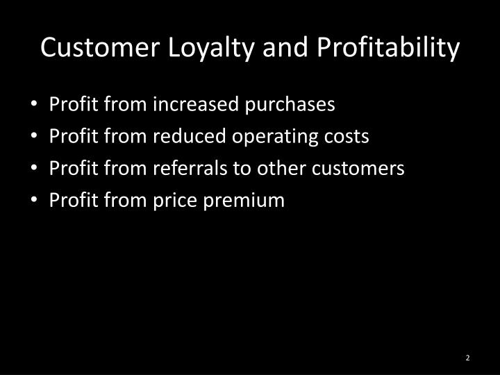 Customer loyalty and profitability