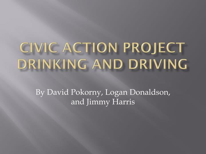 civic a ction project drinking and driving n.