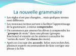 la nouvelle grammaire