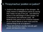 6 thrasymachus position on justice