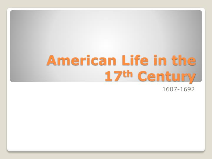 american life in the 17 th century n.