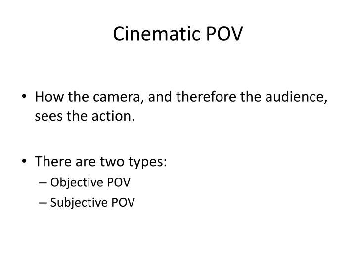 Cinematic POV