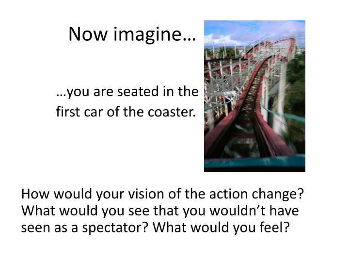 Now imagine
