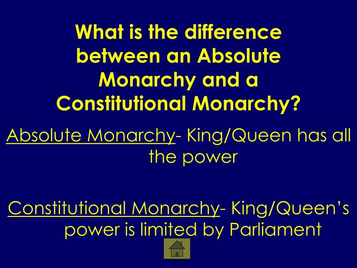 an analysis of an absolute monarch as a king of queen An absolute monarchy is a form of government that was popular during medieval europe and up until the end of the 18th century it involved society being ruled over by an all-powerful king or queen.