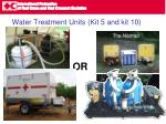 water treatment units kit 5 and kit 10